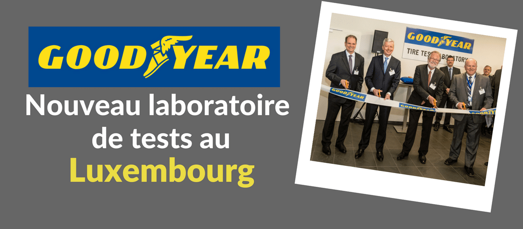 Ouverture centre tests Goodyear au Luxembourg