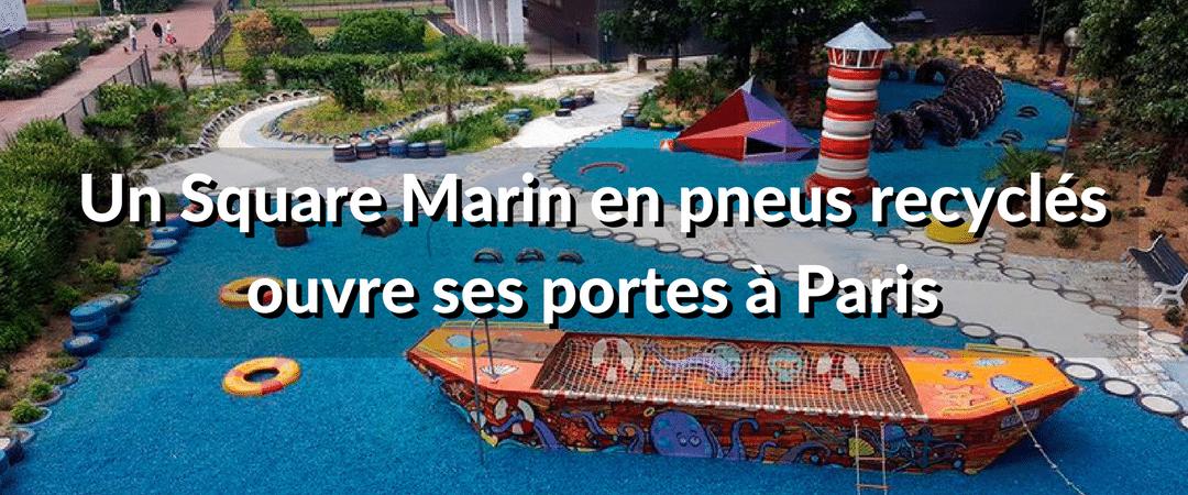 Un Square Marin en pneus recyclés ouvre à Paris