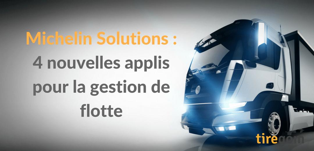 Michelin Solutions nouvelles applications gestion de flotte