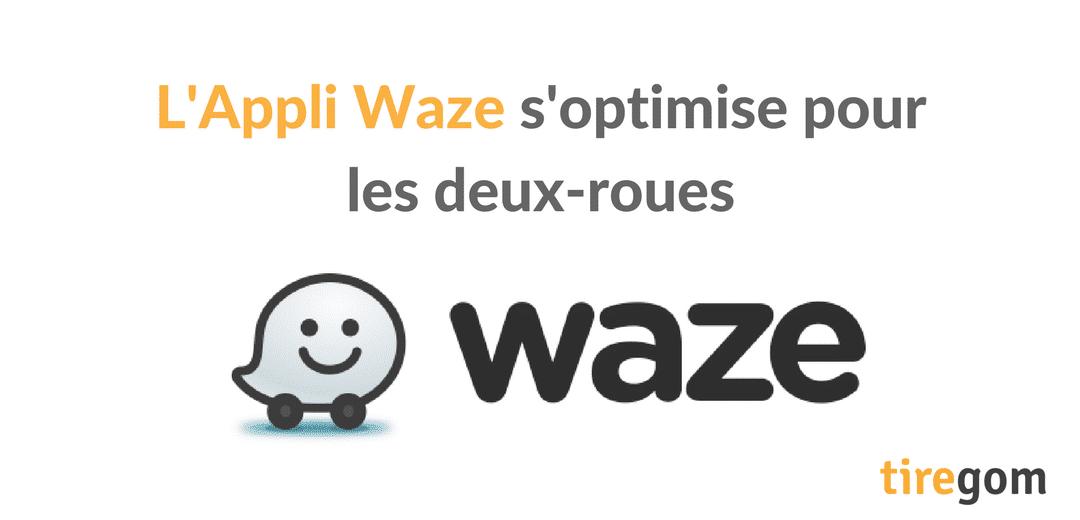 Waze : la célèbre appli de navigation s'optimise pour les deux-roues