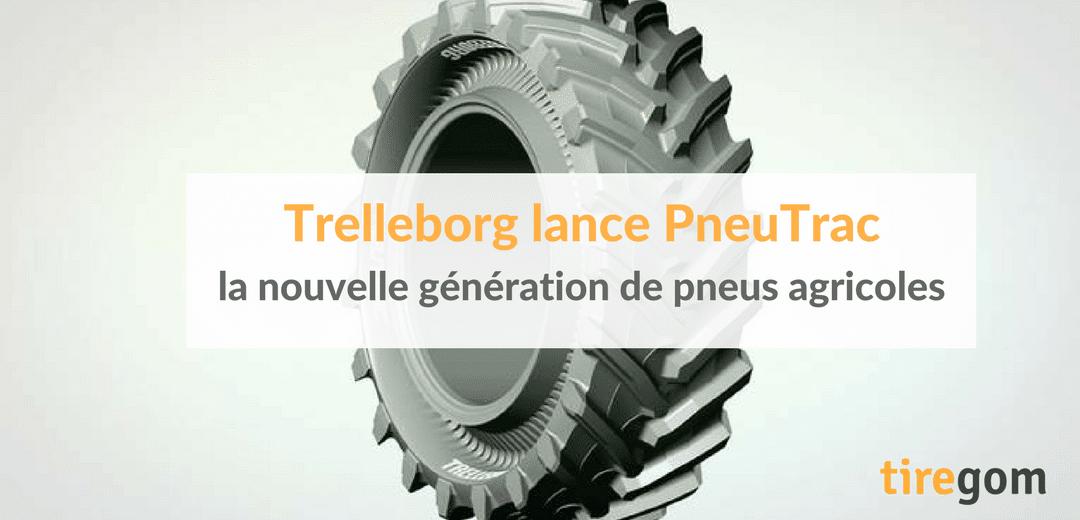 Trelleborg PneuTrac, la nouvelle génération de pneus pour engins agricoles