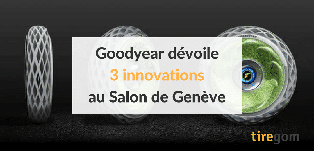 Goodyear dévoile 3 innovations au Salon de Genève