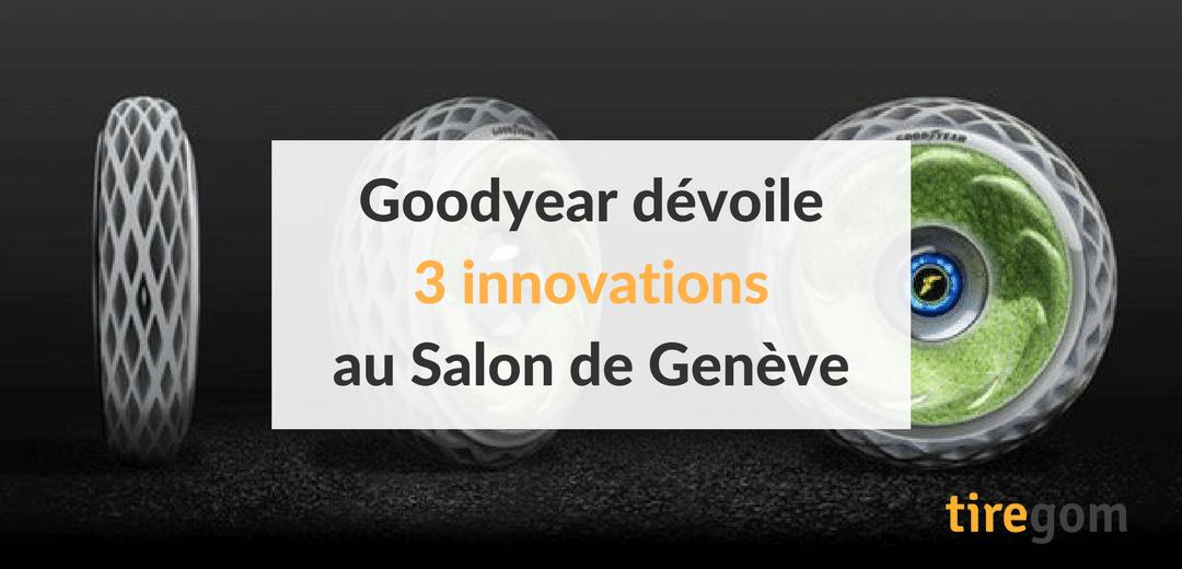 innovation Goodyear salon geneve : pneu vert, pneu intelligent et pneu pour voiture éléctrique