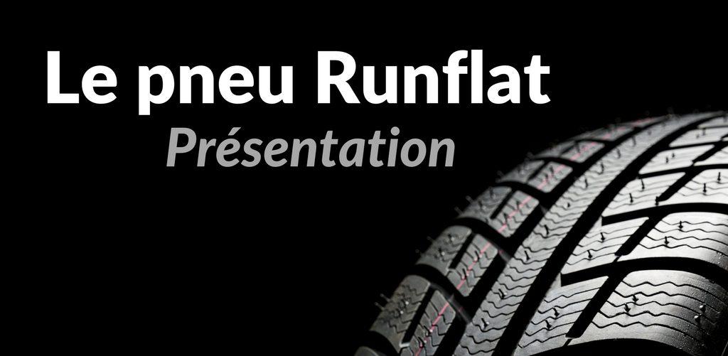 Définition et présentation du pneu Runflat