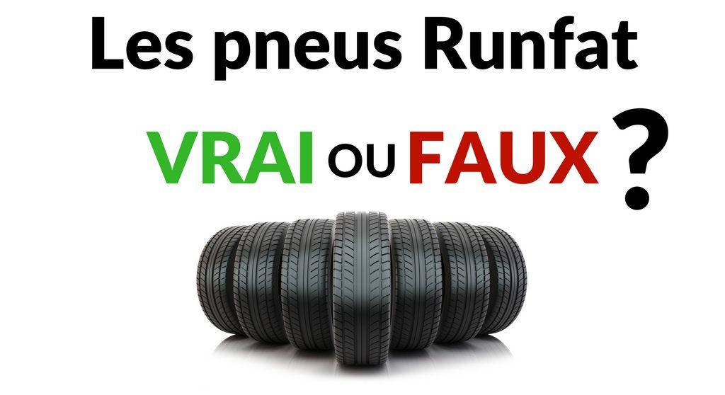 Vrai ou Faux sur les pneus Runflat