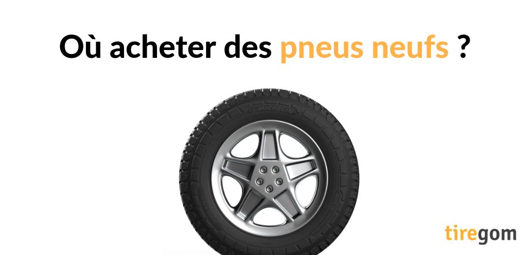 Conseils achat pneu neuf