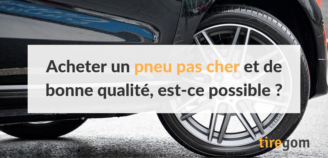 Qualité pneu discount