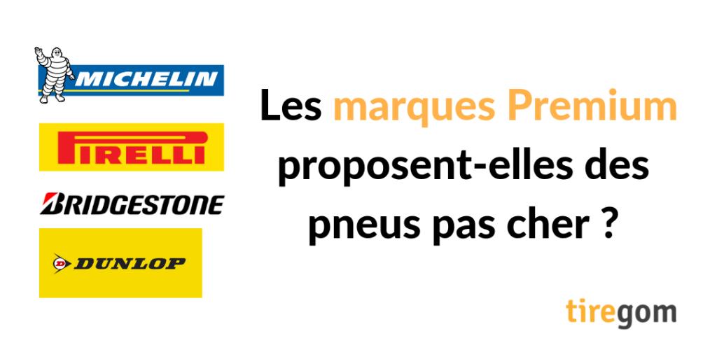 Les marques Premium proposent-elles des pneus pas cher ?