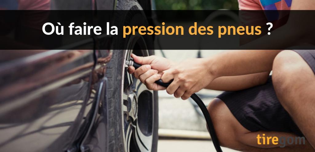 À quel endroit faire la pression des pneus