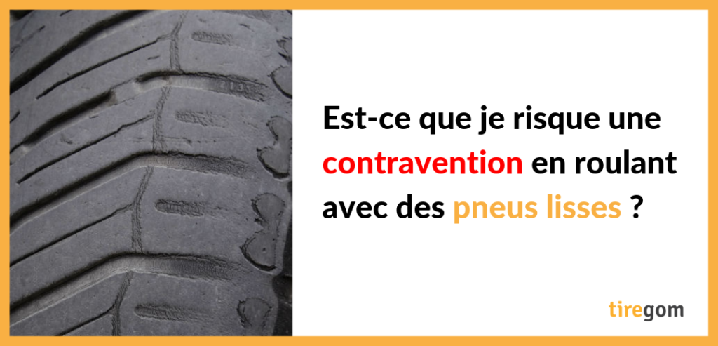 Sanction ou contravention pneu lisse