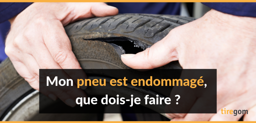 conseils pneu endommagés ou abîmé