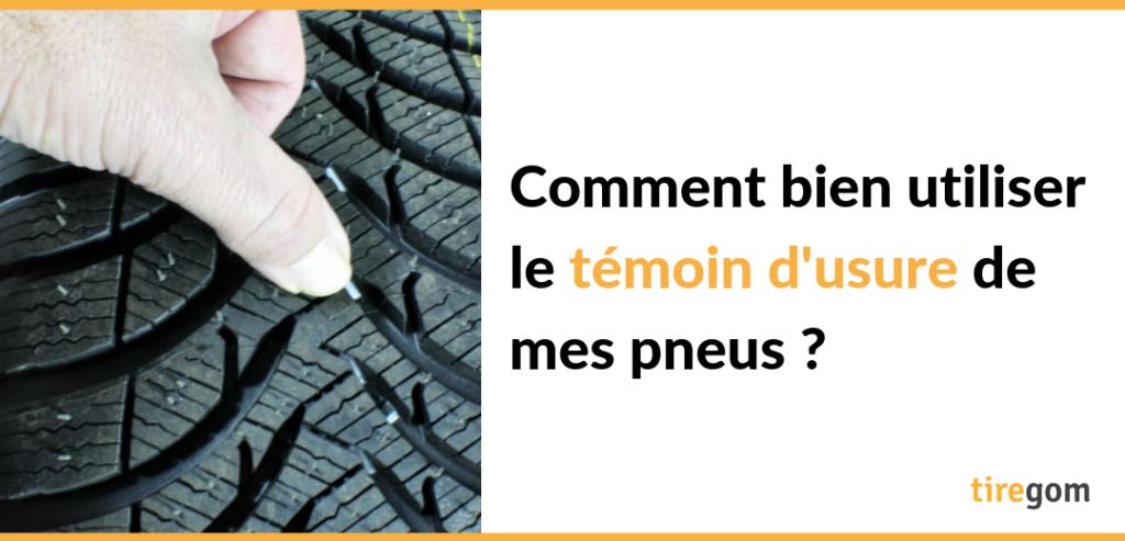 Comment utiliser le témoin d'usure des pneus ?