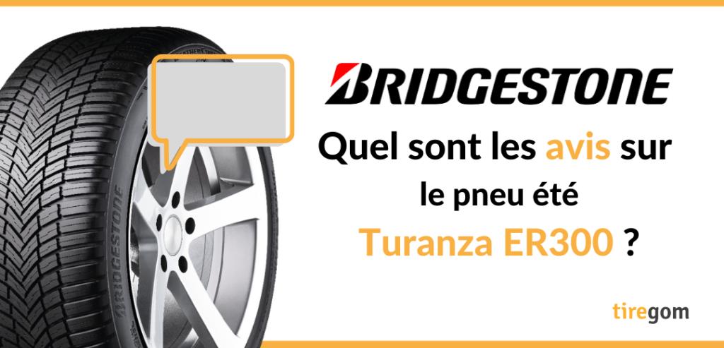 Témoignage client pneu Bridgestone Turanza ER300