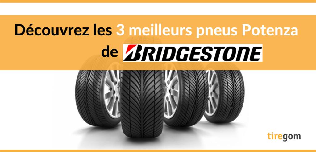Meilleur pneu Bridgestone Potenza